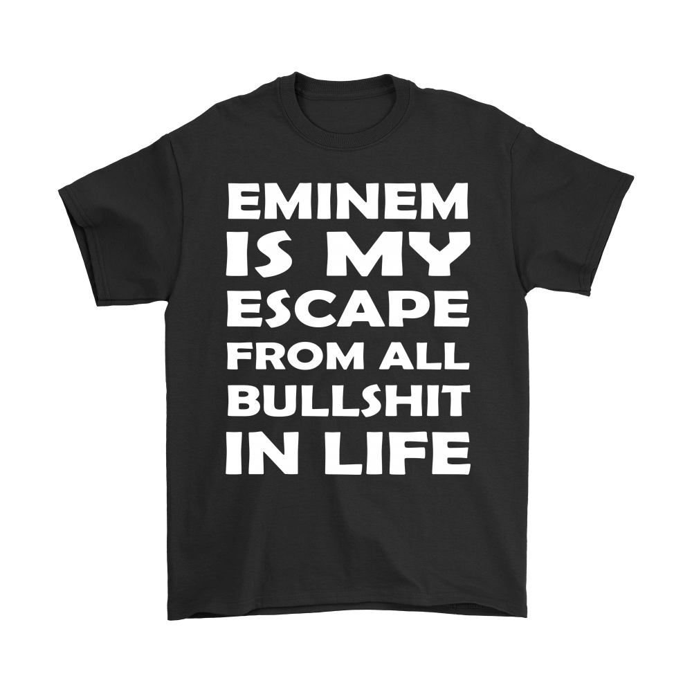 0a0c07c5e1 Eminem Is My Escape From All Bullshit In Life Shirts - Teeqq Store